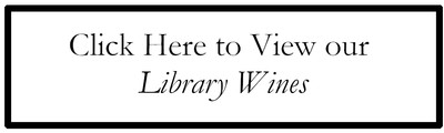 Click Here to View our Library Wines
